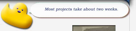 Most projects take about two weeks